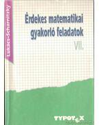 Érdekes matematikai gyakorló feladatok VII. - Lukács Ottó, Scharnitzky Viktor