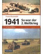 1941 So war der 2. Weltkrieg - Kurowski, Franz