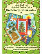 Karácsonyi varázslatok 2. - Kőrösiné Takács Elvira, Lázár Endréné