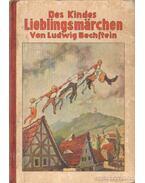 Des kindes lieblingsmarchen (német) - Bechstein, Ludwig