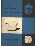 Fémlemezmunkák - Csapó Károly