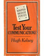 Test your communications - Kelsey, Hugh