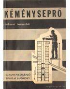 Kéményseprő szakmai ismeretek I. - Szabó Béla