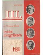 Irodalmi szöveggyűjtemény III. - Dr. Mohácsy Károly