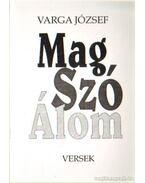 Mag-Szó-Álom..(dedikált) - Varga József