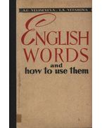 English Words and how to use them - A.G. Yeliseyeva, I.A. Yershova