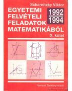 Egyetemi felvételi feladatok matematikából X. kötet - Scharnitzky Viktor