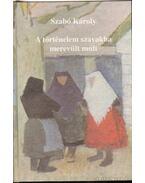 A történelem szavakba merevült múlt (dedikált) - Szabó Károly