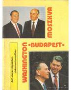 Moszkva - Budapest - Washington - Illés Tibor, Pálos Tamás