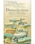 Dunaújváros története képeslapokon (számozott) - Matussné Lendvai Márta, Pongrácz Zsuzsanna