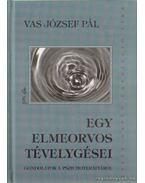 Egy elmeorvos tévelygései - Vas József Pál