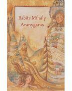 Aranygaras - Babits Mihály