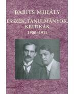 Esszék, tanulmányok, kritikák 1900-1911 - Babits Mihály