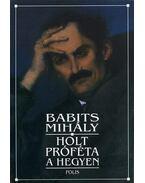 Holt próféta a hegyen - Babits Mihály