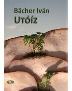 Utóíz - Bacher Iván