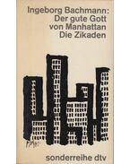 Der gute Gott von Manhattan/Die Zikaden - Bachmann, Ingeborg