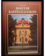 Magyar kastélylexikon 2.kötet - Virág Zsolt