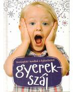 Gyerekszáj - Bacskai Csaba (szerk.)