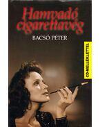 Hamvadó cigarettavég - Bacsó Péter