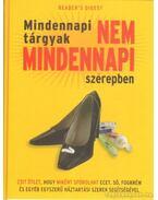 Mindennapi tárgyak nem mindennapi szerepben - Bader, Marilyn et al., Mattenheim Gréta
