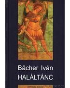 Haláltánc - Bächer Iván