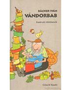 Vándorbab - Bächer Iván