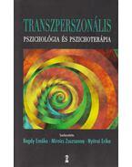 Transzperszonális pszichológia és pszichoterápia - Bagdy Emőke, Mirnics Zsuzsanna, Nyitrai Erika
