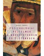Pszichológiai rejtelmek a művészetekben és életünkben - Bagdy Emőke
