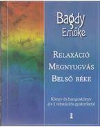 Relaxáció, megnyugvás, belső béke (CD melléklettel) - Bagdy Emőke