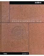 Budapesti Műszaki és Gazdaságtudományi Egyetem Építészmérnöki Kar Évkönyv 2007 - Bagi Miklós, Répás Ferenc