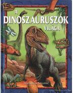 A dinoszauruszok világa - Bagoly Ilona