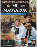 Mi, magyarok - Bagoly Ilona, Csürkéné Tóth Dóra, Dönsz Judit, Kész Barnabás