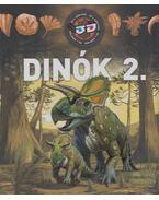Dinók 2. - Bagoly Ilona, Szél László, Dönsz Judit, Martonfalvi Zsolt