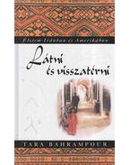 Látni és visszatérni - Bahrampour, Tara