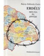 Erdély múltja és jövője - Bajcsy-Zsilinszky Endre