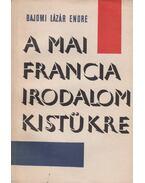 A mai francia irodalom kistükre (dedikált) - Bajomi Lázár Endre