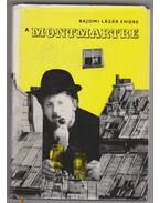 A Montmartre (dedikált) - Bajomi Lázár Endre