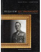 Requiem egy tábornokért (dedikált) - Bajor Péter, Szabó Péter