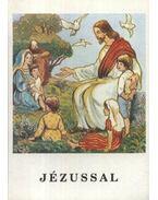 Jézussal - Bajtai Zsigmond