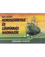 Hordszárnyas és légpárnás hadihajók - Bak József