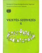 Vezetés-szervezés II. - Bakacsi Gyula, Balaton Károly, Dobák Miklós, Máriás Antal dr.