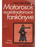 Motorosok segédmotorosok tankönyve - Bakai László, Keller Ervin, Takács Ferenc