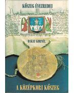 A középkori Kőszeg (dedikált) - Bakay Kornél