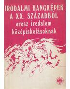 Irodalmi hangképek a XX. századból - Bakcsi György