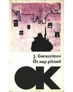 Öt nap pihenő; Egy nap - és az egész élet - Baklanov, Grigorij, Geraszimov, Joszif