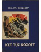 Két tűz között - Baklanov, Grigorij