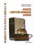Bevezetés a könyvtári informatika alapjaiba - Habent Sua Fata Libelli II. - Bakonyi Géza; Kokas Károly