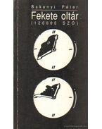 Fekete oltár - Bakonyi Péter
