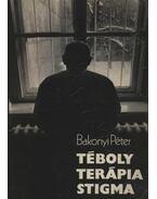 Téboly - Terápia - Stigma - Bakonyi Péter