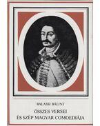 Balassi Bálint összes versei és szép magyar comoediája - Balassi Bálint